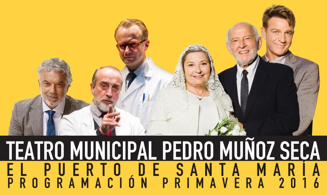 Programación de la Temporada de Primavera 2016 del Teatro Pedro Muñoz Seca
