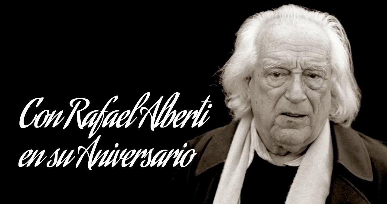 Con Rafael Alberti en su Aniversario