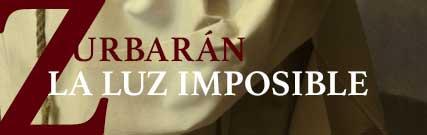 Exposición - Zurbarán: La luz imposible