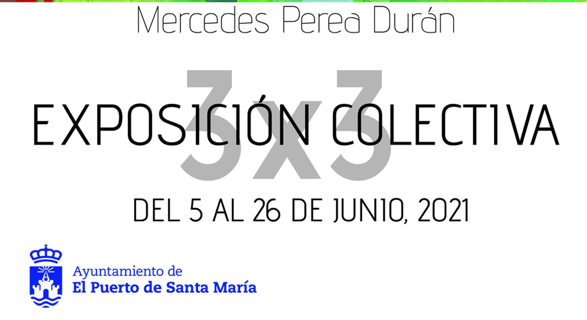 Exposición Colectiva 3 X 3. Anna Bellinger-Mercedes Perea Durán-Concha Muñoz Estepa