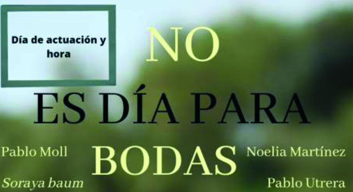 7ª Muestra de Teatro Aficionado Portuense. No es día para bodas