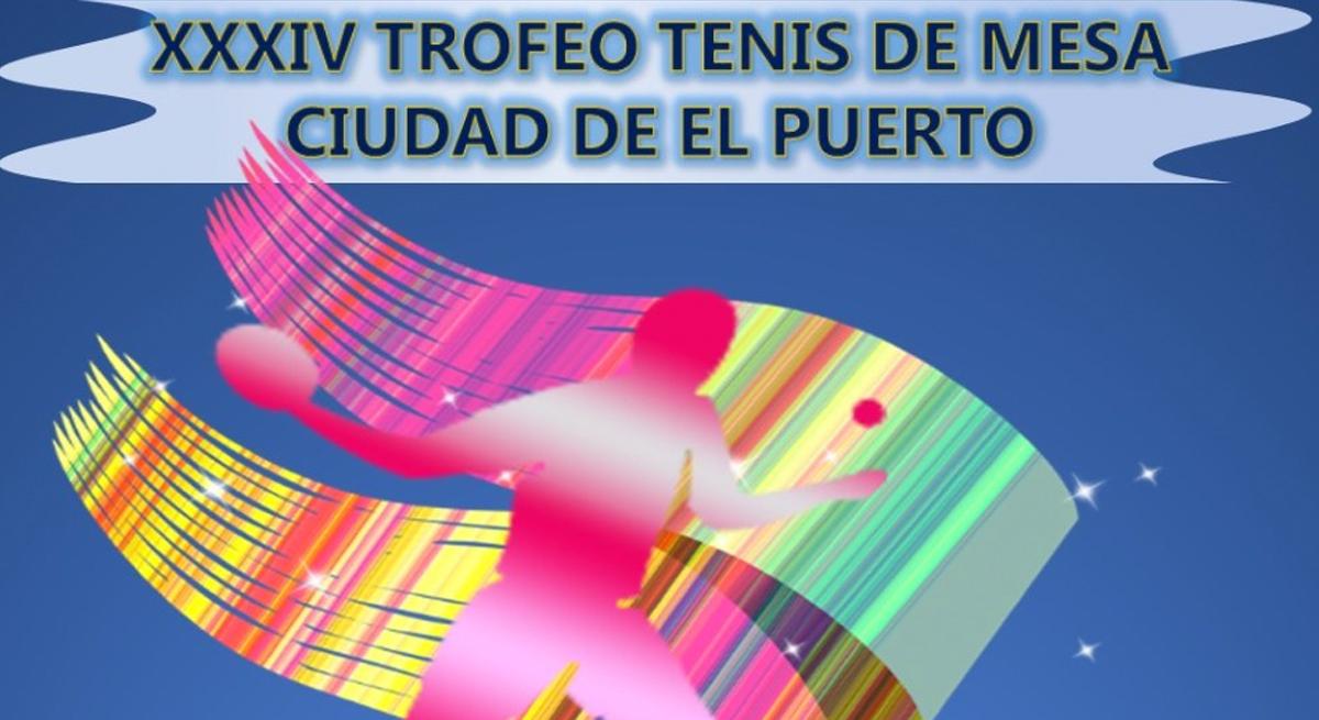 XXXIV Trofeo de Tenis de Mesa 'Ciudad de El Puerto'