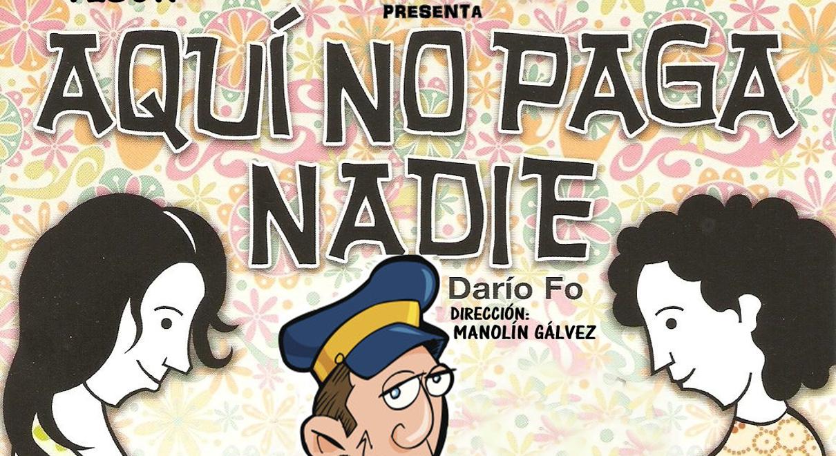 7ª Muestra de Teatro Aficionado Portuense. Aquí no paga nadie